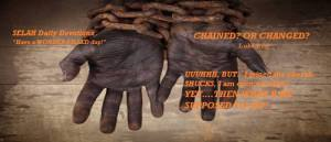 CHAINED OR CHANGED