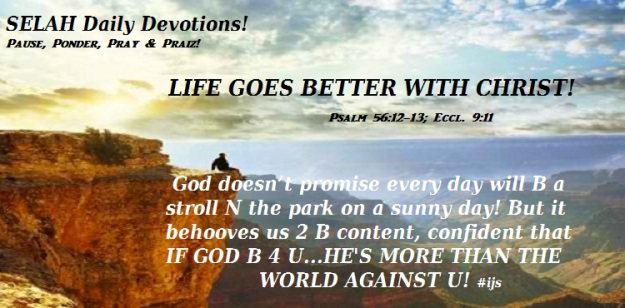 LIFE GOES BETTER WITH CHRIST