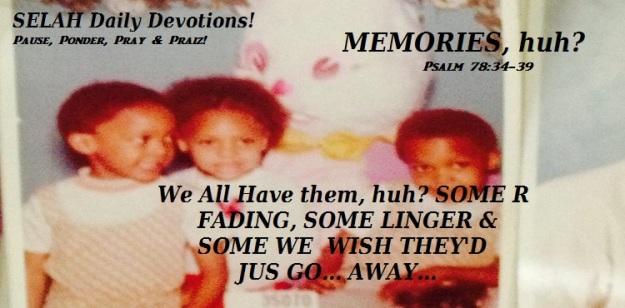 MEMORIES, HUH