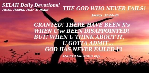 THE GOD WHO NEVER FAILS