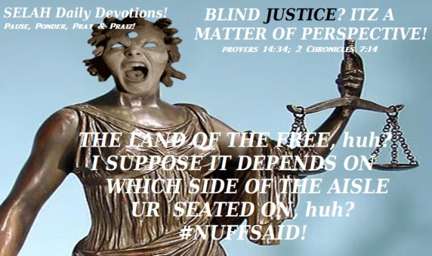 BLIND JUSTICE...ITZ A MATTER OF PERSPECTIVE